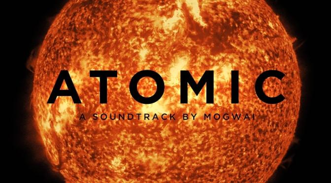 Mogwai, 'Atomic' review